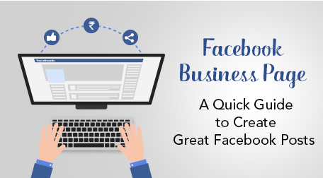 Facebook Business Page: A Quick Guide to Create Great Facebook Posts